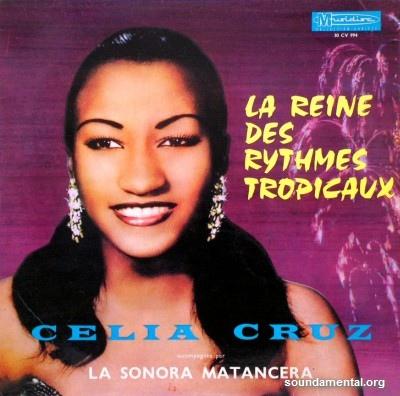Celia Cruz accompagnée par La Sonora Matancera - La reine des rythmes tropicaux / Copyright Celia Cruz