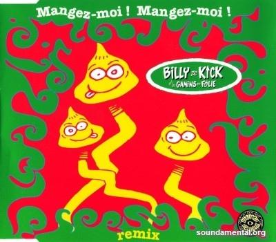 Billy Ze Kick Et Les Gamins En Folie - Mangez-moi! Mangez-moi! (Remix) / Copyright Billy Ze Kick