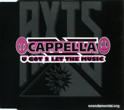Cappella - U got 2 let the music / Copyright Cappella