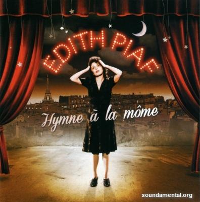 Edith Piaf - Hymne à la môme / Copyright Edith Piaf