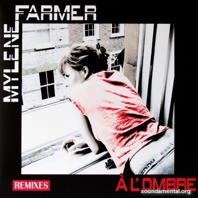 Mylène Farmer - A l'ombre (Remixes) / Copyright Mylène Farmer