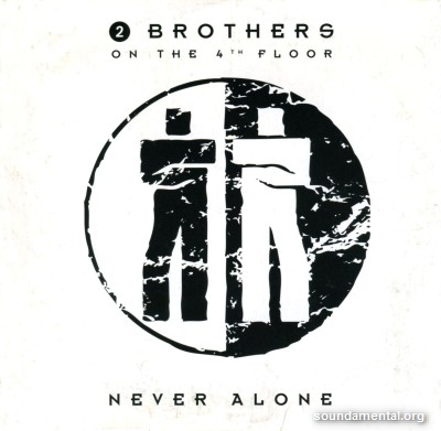 2 Brothers On The 4th Floor - Never alone / Copyright 2 Brothers On The 4th Floor