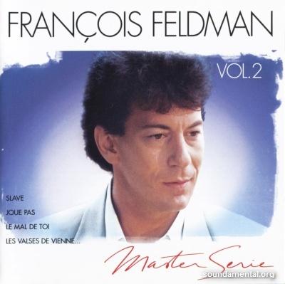 "François Feldman - François Feldman (Vol. 02 - Collection ""Master Serie"") / Copyright François Feldman"
