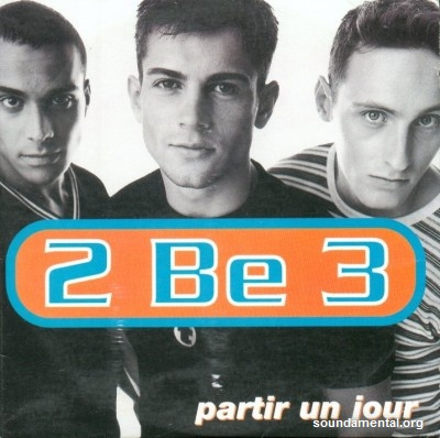 2 Be 3 - Partir un jour / Copyright 2 Be 3