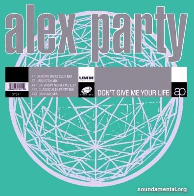 Alex Party - Don't give me your life / Copyright Alex Party