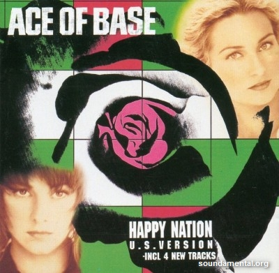 Ace Of Base - Happy nation (US version) / Copyright Ace Of Base