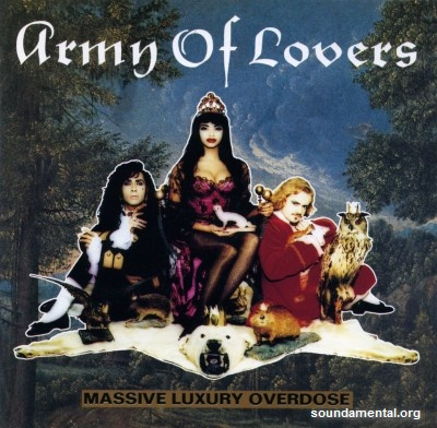 Army Of Lovers - Massive luxury overdose / Copyright Army Of Lovers