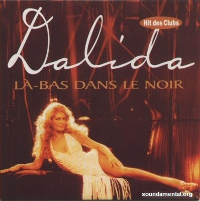 Dalida - Là-bas dans le noir '96 / Copyright Dalida