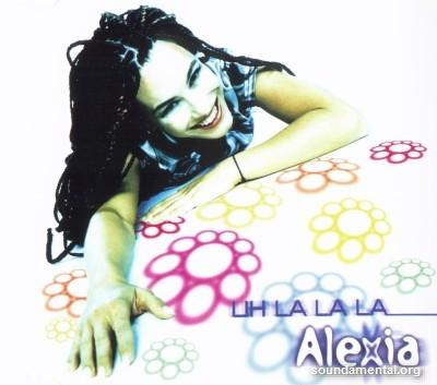 Alexia - Uh la la la / Copyright Alexia