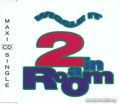 2 In A Room - Wiggle it / Copyright 2 In A Room