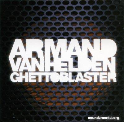 Armand Van Helden - Ghettoblaster / Copyright Armand Van Helden