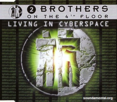 2 Brothers On The 4th Floor - Living in cyberspace / Copyright 2 Brothers On The 4th Floor