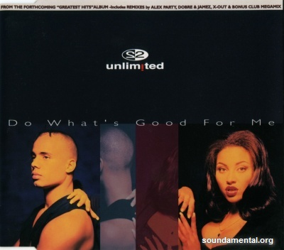 2 Unlimited - Do what's good for me / Copyright 2 Unlimited