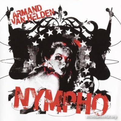 Armand Van Helden - Nympho / Copyright Armand Van Helden