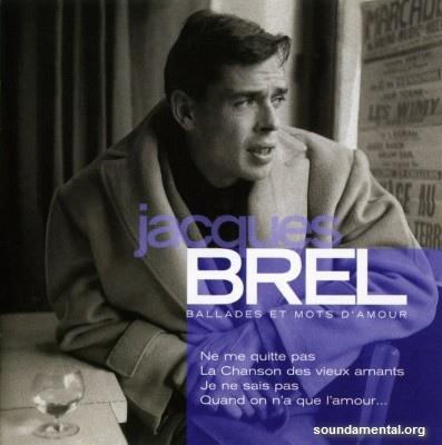Jacques Brel - Ballades et mots d'amour / Copyright Jacques Brel