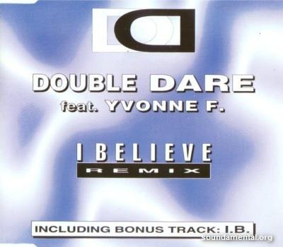 Double Dare - I believe / Copyright Double Dare