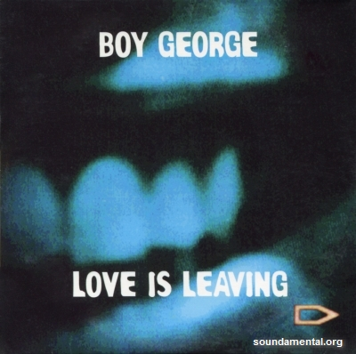 Boy George - Love is leaving / Copyright Boy George