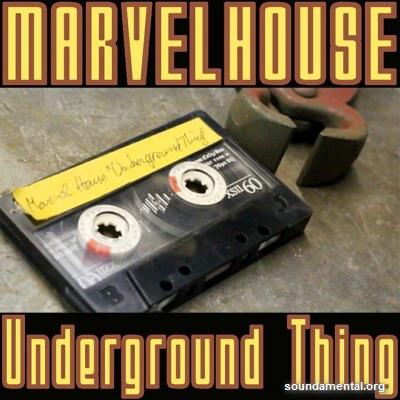 MarvelHouse - Underground thing / Copyright MarvelHouse