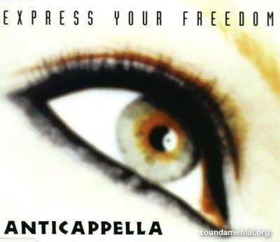 Anticappella - Express your freedom / Copyright Anticappella