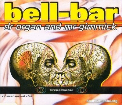 Bell Bar - Dr Organ & Mr Gimmick / Copyright Bell Bar
