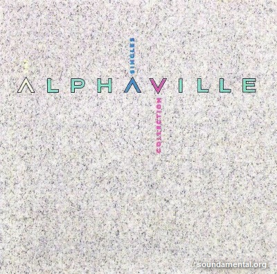 Alphaville - Singles collection / Copyright Alphaville