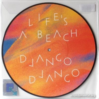Django Django - Life's a beach / Copyright Django Django