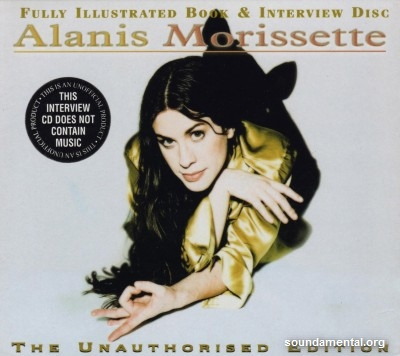Alanis Morissette - Fully illustrated book & interview disc (The unauthorised edition) / Copyright Alanis Morissette