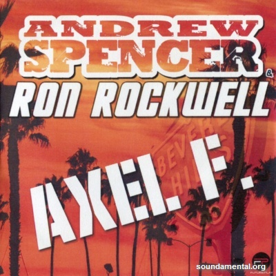 Andrew Spencer & Ron Rockwell - Axel F. / Copyright Andrew Spencer