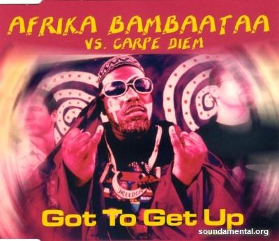 Afrika Bambaataa vs. Carpe Diem - Got to get up / Copyright Afrika Bambaataa