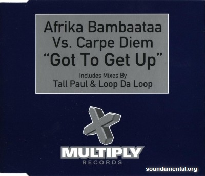 Afrika Bambaataa vs. Carpe Diem - Got to get up / Copyright Afrika Bambaataa