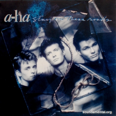 A-Ha - Stay on these roads / Copyright A-Ha