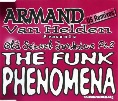 Armand Van Helden - Old School Junkies Pt. 2 - The funk phenomena (US remixes) / Copyright Armand Van Helden