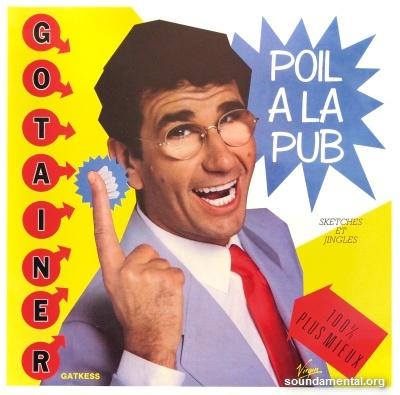 Richard Gotainer - Poil à la pub (Sketches et jingles) / Copyright Richard Gotainer