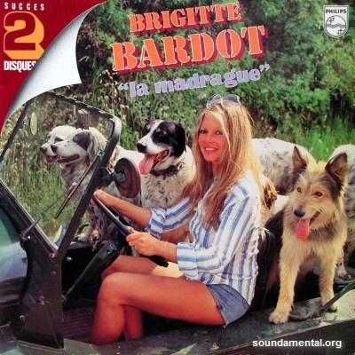 Brigitte Bardot - La madrague (Succès 2 Disques) / Copyright Brigitte Bardot