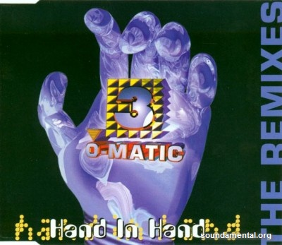 3-O-Matic - Hand in hand (The remixes) / Copyright 3-O-Matic