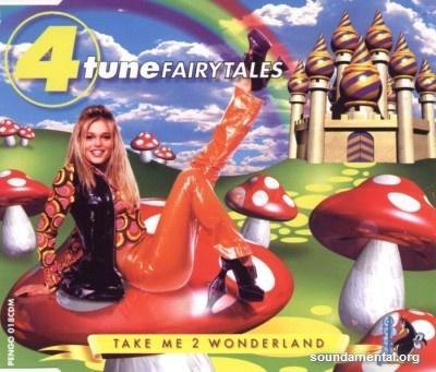 4 Tune Fairytales - Take me 2 Wonderland / Copyright 4 Tune Fairytales