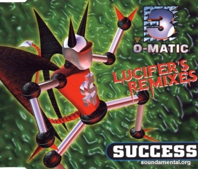 3-O-Matic - Success (Lucifer's remixes) / Copyright 3-O-Matic