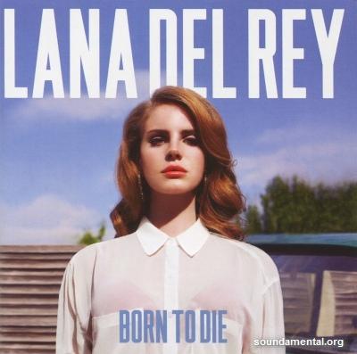 Lana Del Rey - Born to die / Copyright Lana Del Rey