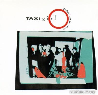 Taxi Girl - Quelque part dans Paris / Copyright Taxi Girl