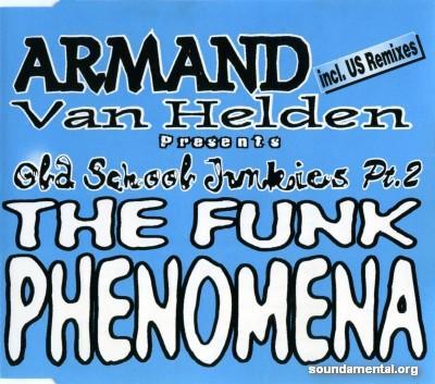Armand Van Helden - Old School Junkies Pt. 2 - The funk phenomena / Copyright Armand Van Helden