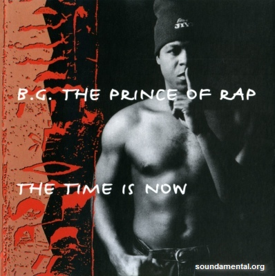 B.G. The Prince Of Rap - The time is now / Copyright B.G. The Prince Of Rap
