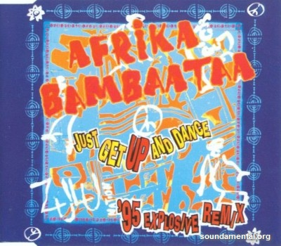 Afrika Bambaataa - Just get up and dance ('95 explosive remix) / Copyright Afrika Bambaataa