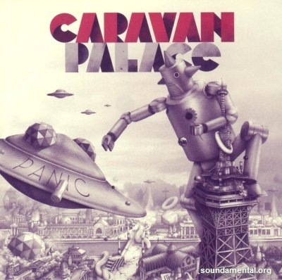 Caravan Palace - Panic / Copyright Caravan Palace