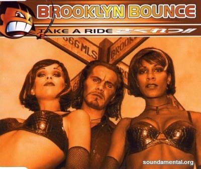 Brooklyn Bounce - Take a ride / Copyright Brooklyn Bounce