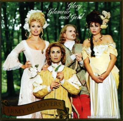 Army Of Lovers - Glory glamour and gold / Copyright Army Of Lovers