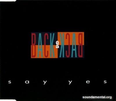 Back 2 Back - Say yes / Copyright Back 2 Back