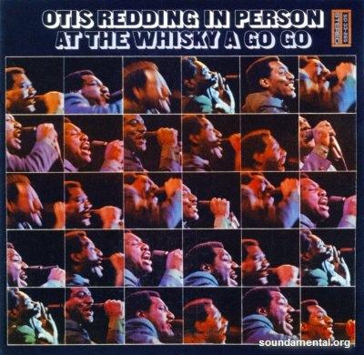 Otis Redding - In person at the Whisky A Go Go / Copyright Otis Redding