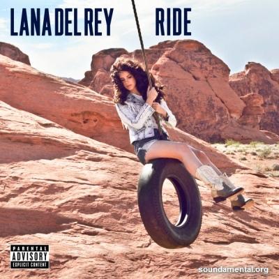 Lana Del Rey - Ride / Copyright Lana Del Rey