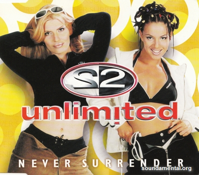 2 Unlimited - Never surrender / Copyright 2 Unlimited