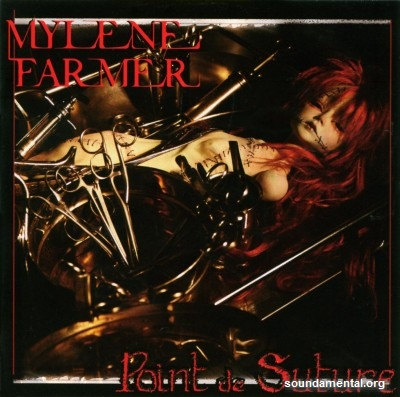 Mylène Farmer - Point de suture / Copyright Mylène Farmer